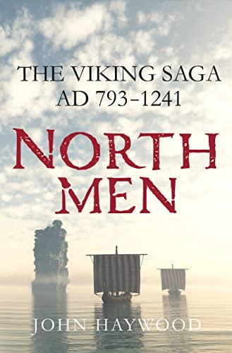 9781250106148: Northmen: The Viking Saga AD 793-1241