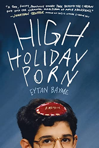 9781250106162: High Holiday Porn: A Memoir