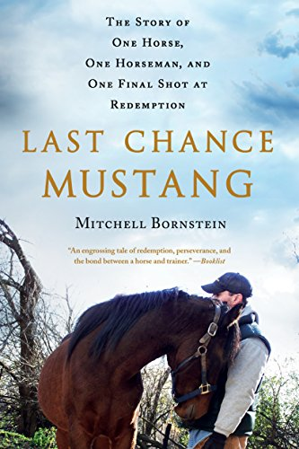 9781250106193: Last Chance Mustang: The Story of One Horse, One Horseman, and One Final Shot at Redemption