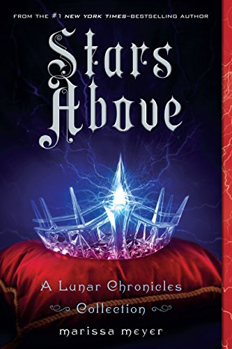 9781250106643: Stars Above: A Lunar Chronicles Collection (The Lunar Chronicles)