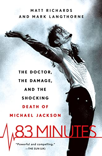 9781250108920: 83 Minutes: The Doctor, the Damage, and the Shocking Death of Michael Jackson