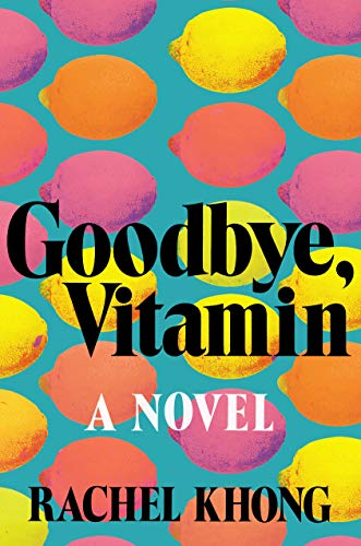 9781250109163: Goodbye, Vitamin: A Novel