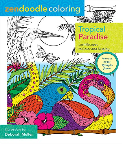 9781250109521: Zendoodle Coloring: Tropical Paradise: Lush Escapes to Color and Display