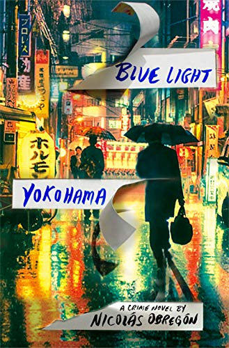 9781250110480: Blue Light Yokohama: A Crime Novel