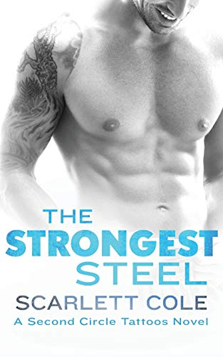 9781250111333: The Strongest Steel: A Second Circle Tattoos Novel