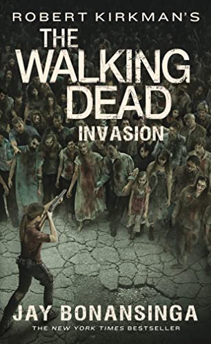 9781250112330: Robert Kirkman's The Walking Dead: Invasion (The Walking Dead Series)
