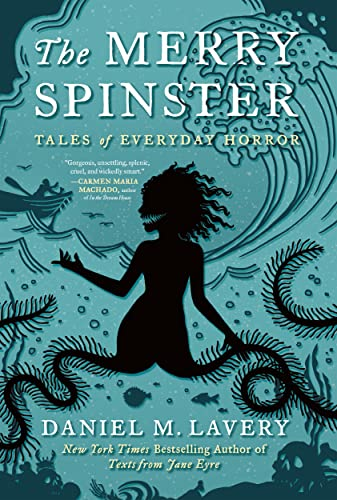 The Merry Spinster: Tales of Everyday Horror