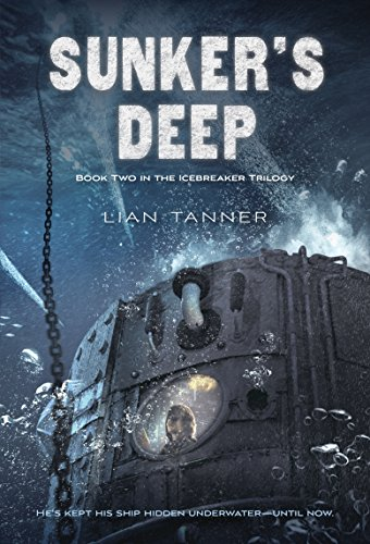 Sunker 39 s deep the icebreaker trilogy by lian tanner for Square fish publishing