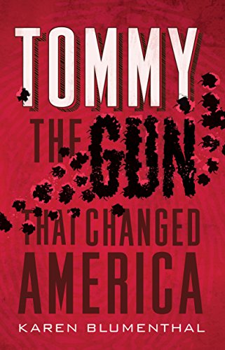 9781250115409: Tommy: The Gun That Changed America