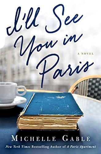 9781250115904: I'll See You in Paris: A Novel