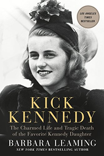 9781250115935: Kick Kennedy: The Charmed Life and Tragic Death of the Favorite Kennedy Daughter