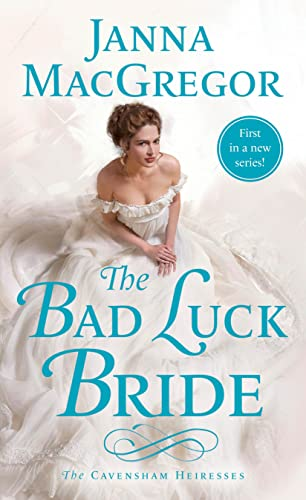 The Bad Luck Bride (The Cavensham Heiresses): Janna MacGregor
