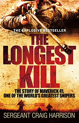 9781250116864: The Longest Kill: The Story of Maverick 41, One of the World's Greatest Snipers