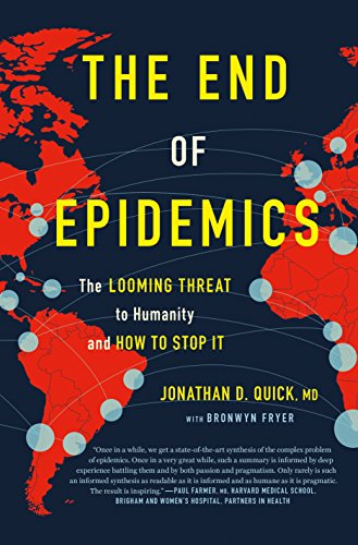 9781250117779: The End of Epidemics: The Looming Threat to Humanity and How to Stop It