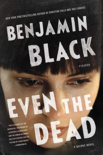 9781250117878: Even the Dead: A Quirke Novel
