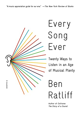 9781250117991: Every Song Ever: Twenty Ways to Listen in an Age of Musical Plenty
