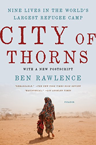 9781250118738: City of Thorns: Nine Lives in the World's Largest Refugee Camp