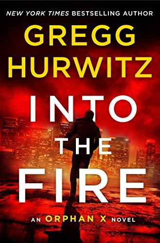Book Cover: Into the Fire: An Orphan X Novel