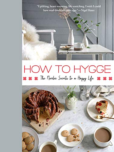 9781250122032: How to Hygge: The Nordic Secrets to a Happy Life