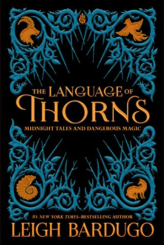 9781250122520: The Language of Thorns: Midnight Tales and Dangerous Magic