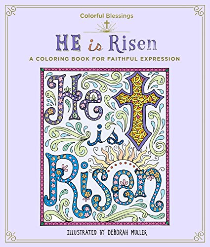 9781250122902: Colorful Blessings: He is Risen: A Coloring Book of Faithful Expression