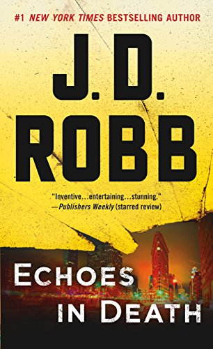 Echoes in Death: An Eve Dallas Novel: Robb, J.D.