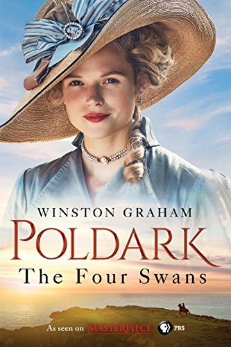 9781250124937: The Four Swans: A Novel of Cornwall, 1795-1797 (Poldark)