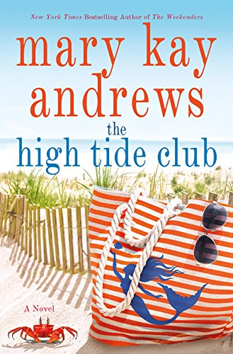 The High Tide Club: A Novel: Mary Kay Andrews