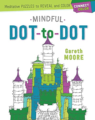 9781250127891: Connect & Color: Mindful Dot-to-Dot: Meditative Puzzles to Reveal and Color
