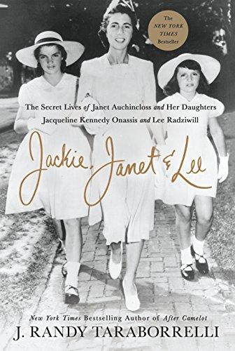 Jackie, Janet & Lee: The Secret Lives: Taraborrelli, J. Randy