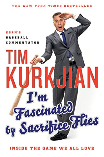 9781250129895: I'm Fascinated by Sacrifice Flies: Inside the Game We All Love