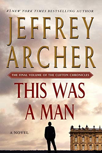 9781250130051: This Was a Man: The Final Volume of The Clifton Chronicles