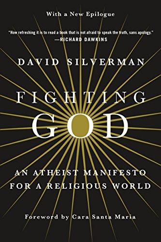 9781250130716: Fighting God: An Atheist Manifesto for a Religious World