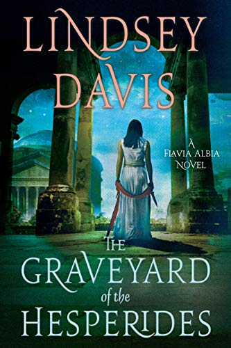 9781250131157: The Graveyard of the Hesperides (Flavia Albia)