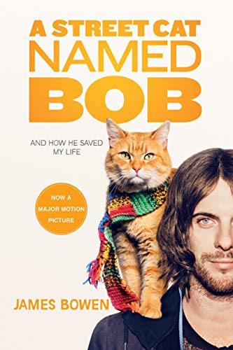 9781250135735: A Street Cat Named Bob: And How He Saved My Life