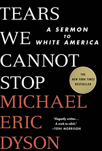 9781250135995: Tears We Cannot Stop: A Sermon to White America