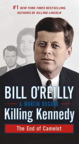 9781250136145: Killing Kennedy: The End of Camelot (Bill O'Reilly's Killing Series)