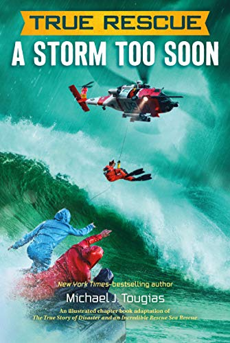 True Rescue: A Storm Too Soon