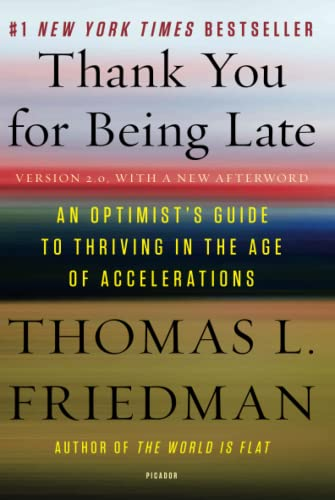 9781250141224: Thank You for Being Late: An Optimist's Guide to Thriving in the Age of Accelerations (Version 2.0, With a New Afterword)