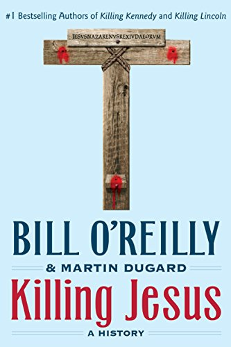 9781250142207: Killing Jesus: A History (Bill O'Reilly's Killing Series)
