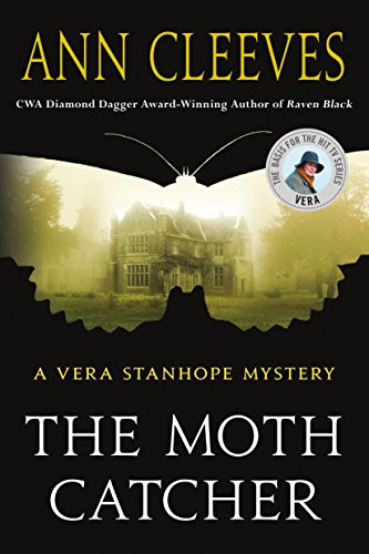 9781250144690: The Moth Catcher: A Vera Stanhope Mystery