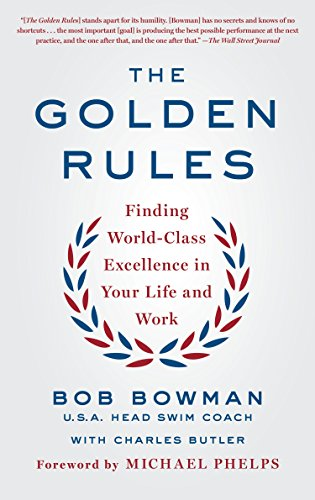 9781250145888: The Golden Rules: Finding World-Class Excellence in Your Life and Work