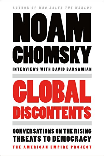 Global Discontents (American Empire Project): CHOMSKY, NOAM