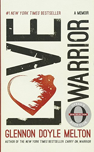 9781250146588: Love warrior. A memoir