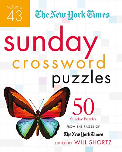 9781250148025: The New York Times Sunday Crossword Puzzles Volume 43: 50 Sunday Puzzles from the Pages of The New York Times (The New York Times Crossword Puzzles)