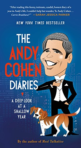 9781250154255: The Andy Cohen Diaries: A Deep Look at a Shallow Year