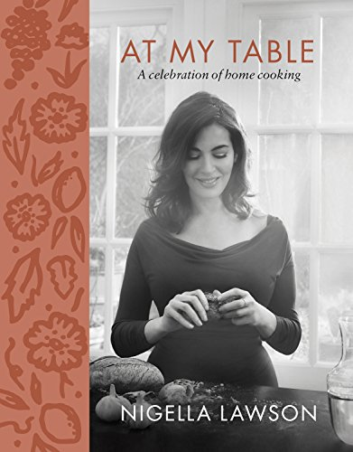9781250154286: At My Table: A Celebration of Home Cooking