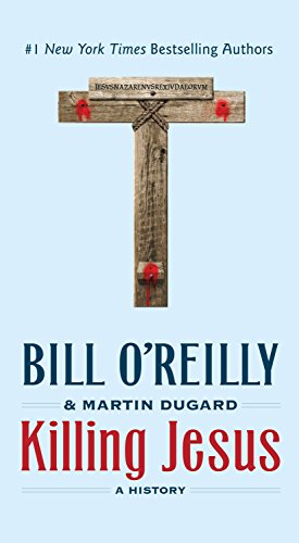 9781250160515: Killing Jesus: A History (Bill O'Reilly's Killing Series)