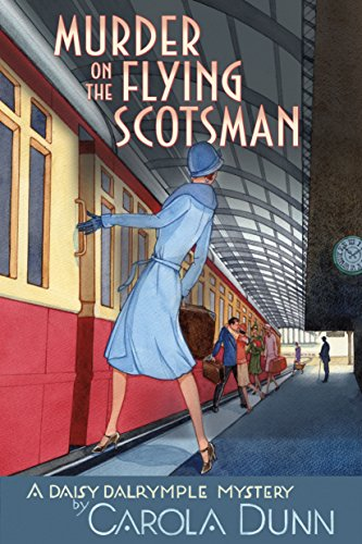 9781250162328: Murder on the Flying Scotsman: A Daisy Dalrymple Mystery (Daisy Dalrymple Mysteries)