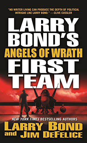 9781250163349: Larry Bond's First Team: Angels of Wrath